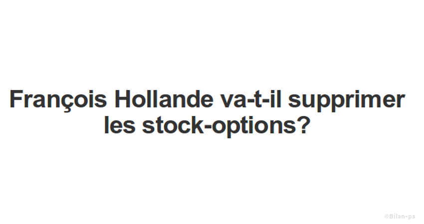 Suppression des stock-option : promesse non tenue